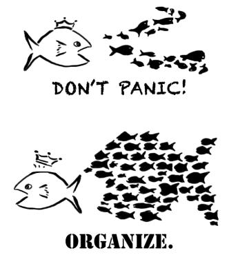 Don't panic! Organize!